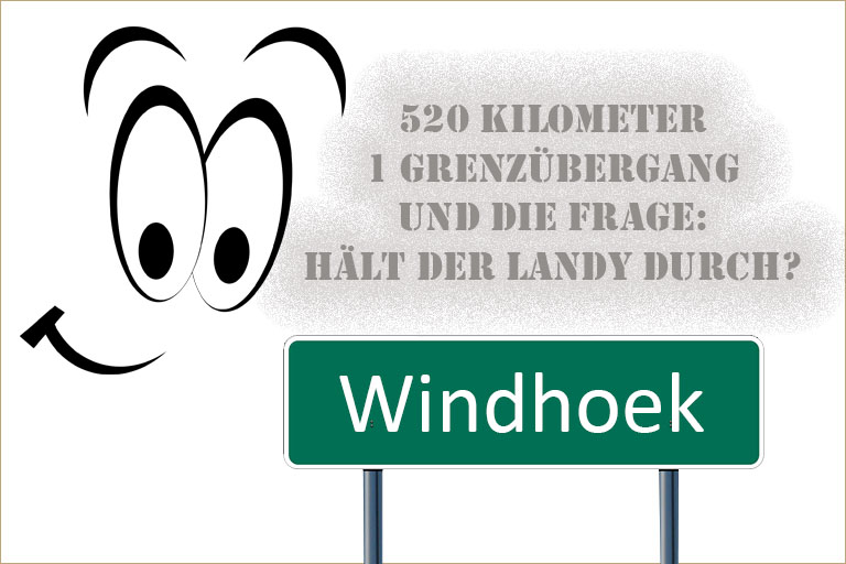 hoffen auf eine pannenfreie ankunft in windhoek, namibia